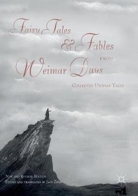 Fairy Tales and Fables from Weimar Days by Jack Zipes