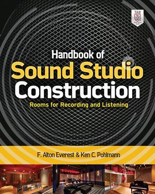 Handbook of Sound Studio Construction: Rooms for Recording and Listening by Ken C. Pohlmann