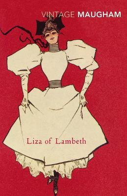 Liza Of Lambeth by W Somerset Maugham