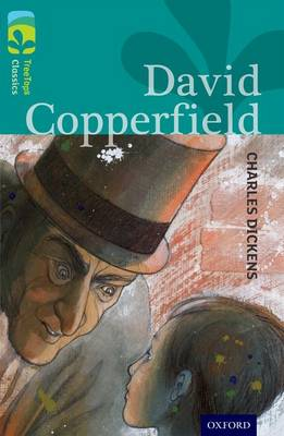 Oxford Reading Tree TreeTops Classics: Level 16: David Copperfield by Charles Dickens