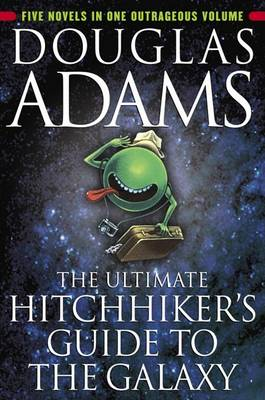Ultimate Hitchhiker's Guide to the Galaxy by Douglas Adams