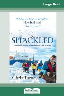 Shackled (16pt Large Print Edition) by Chris Turney