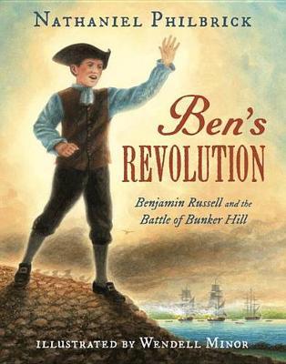 Ben's Revolution by Nathaniel Philbrick