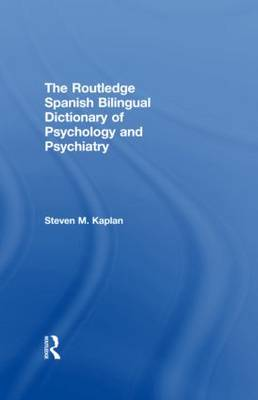Routledge Spanish Bilingual Dictionary of Psychology and Psychiatry by Steven M. Kaplan