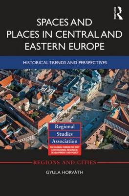 Spaces and Places in Central and Eastern Europe by Gyula Horvath
