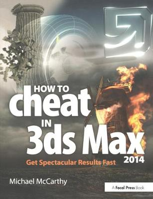 How to Cheat in 3ds Max 2014 by Michael McCarthy