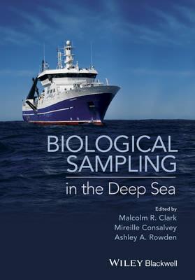 Biological Sampling in the Deep Sea by Malcolm R. Clark