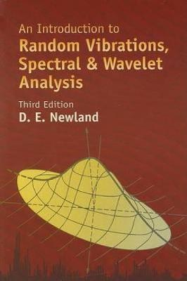 An Introduction to Random Vibrations, Spectral & Wavelet Analysis by David Edward Newland