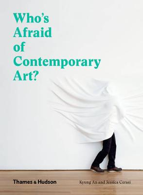 Who's Afraid of Contemporary Art by Kyung An