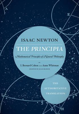 The Principia: The Authoritative Translation by Sir Isaac Newton