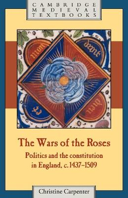 The Wars of the Roses by Christine Carpenter