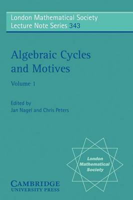 Algebraic Cycles and Motives: Volume 1 by Jan Nagel