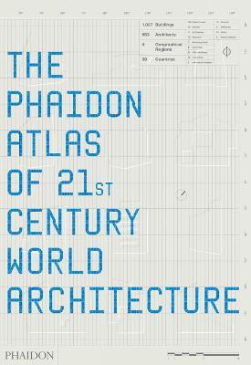 Phaidon Atlas of 21st Century World Architecture by Ricky Burdett