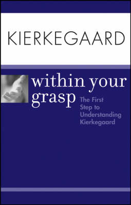 Kierkegaard within Your Grasp by Shelley O'Hara
