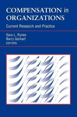 Compensation in Organizations by Sara L. Rynes
