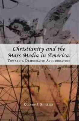 Christianity and the Mass Media in America book