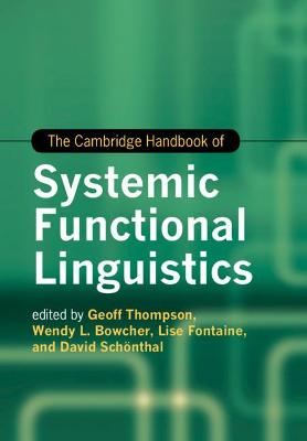 The Cambridge Handbook of Systemic Functional Linguistics by Lise Fontaine