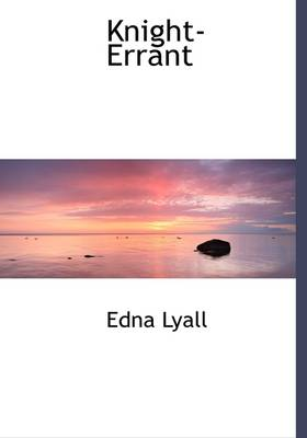 Knight-Errant by Edna Lyall