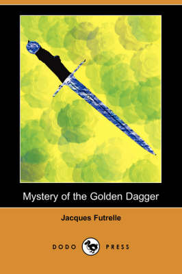 Mystery of the Golden Dagger (Dodo Press) book