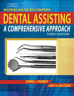 Dental Assisting: A Comprehensive Approach Workbook by Donna Phinney