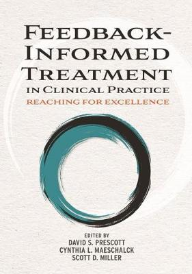 Feedback-Informed Treatment in Clinical Practice by David S. Prescott