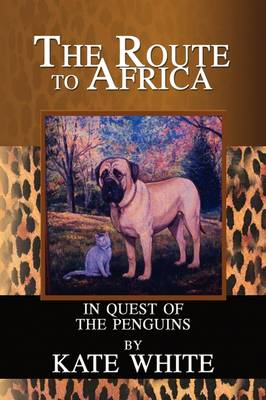 Route to Africa: In Quest of the Penguins by Kate White