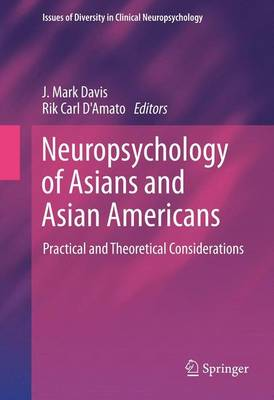 Neuropsychology of Asians and Asian-Americans by Rik Carl D'Amato