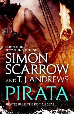 Pirata: The dramatic novel of the pirates who hunt the seas of the Roman Empire by Simon Scarrow