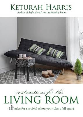 Instructions for the Living Room by Keturah Harris
