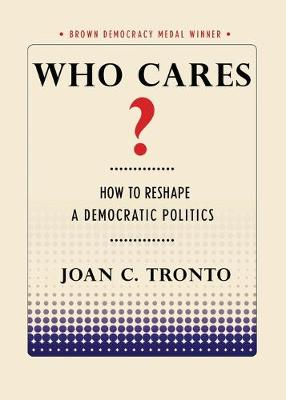Who Cares? by Joan C. Tronto