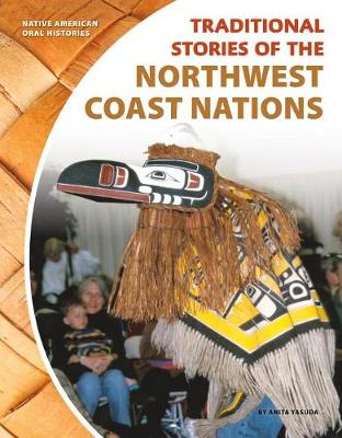 Traditional Stories of the Northwest Coast Nations by Anita Yasuda