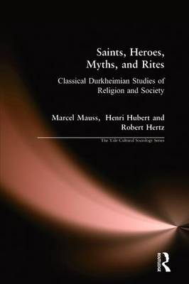 Saints, Heroes, Myths, and Rites by Robert Hertz
