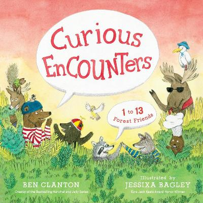 Curious Encounters: 1 to 13 Forest Friends by Ben Clanton