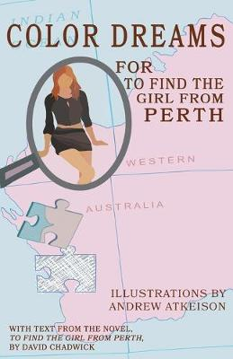 Color Dreams for To Find the Girl from Perth by David Chadwick
