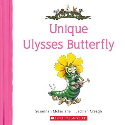 Little Mates: #21 Unique Ulysses Butterfly by Susannah McFarlane