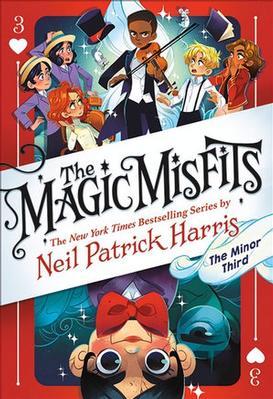 The Magic Misfits: #3 The Minor Third by Neil Patrick Harris