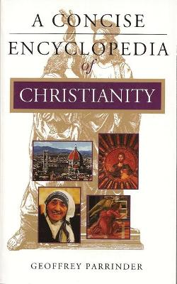 A Concise Encyclopedia of Christianity by Geoffrey Parrinder
