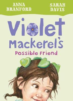 Violet Mackerel's Possible Friend (Book 5) by Branford Anna