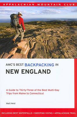 AMC's Best Backpacking in New England by Matt Heid
