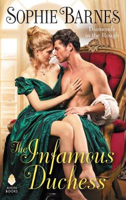 The Infamous Duchess: Diamonds in the Rough by Sophie Barnes