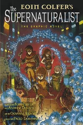 The Supernaturalist: The Graphic Novel by Eoin Colfer