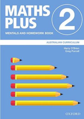 Maths Plus Australian Curriculum Mentals and Homework Book 2, 2020 by Harry O'Brien