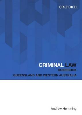Criminal Law Guidebook: Queensland and Western Australia by Andrew Hemming