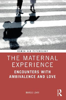 The Maternal Experience: Encounters with Ambivalence and Love book