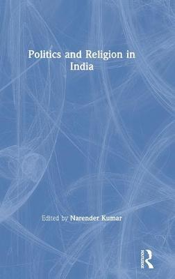 Politics and Religion in India by Narender Kumar