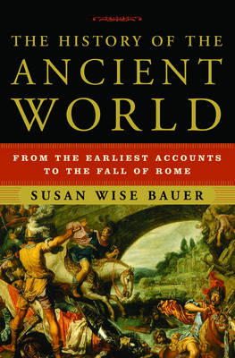 History of the Ancient World by Susan Wise Bauer