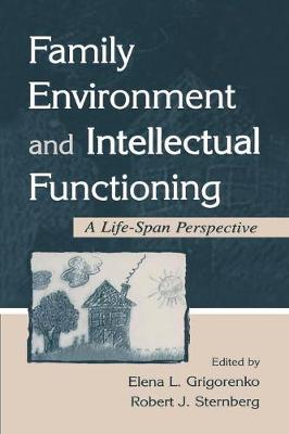 Family Environment and Intellectual Functioning by Elena L. Grigorenko