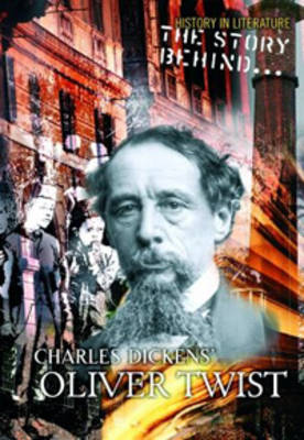 The Story Behind Charles Dickens' Oliver Twist by Brian Williams