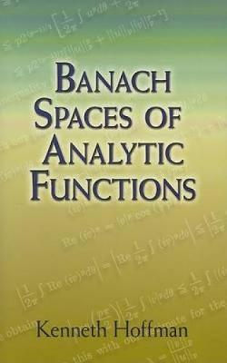 Banach Spaces of Analytic Functions by Kenneth Hoffman