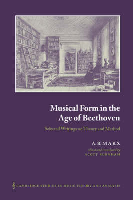 Musical Form in the Age of Beethoven by A. B. Marx